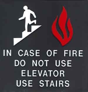 Elevators can be unsafe when there is fire present. Use the stairs instead.